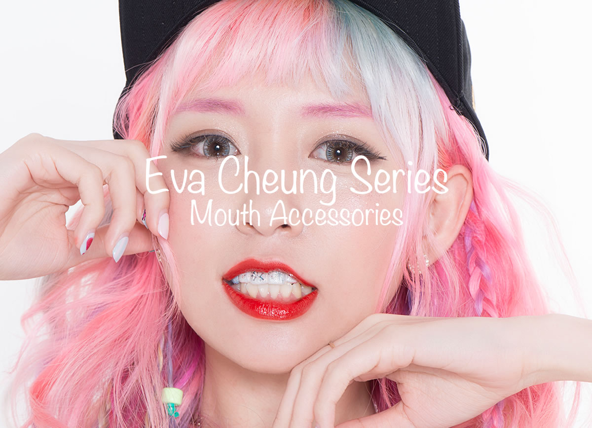 Eva Cheung Series Mouth Accessories